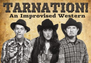 Tarnation — An Improvised Western @ The Upfront Theatre | Bellingham | Washington | United States