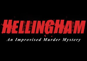 Hellingham: An Improvised Murder Mystery @ The Upfront Theatre | Bellingham | Washington | United States