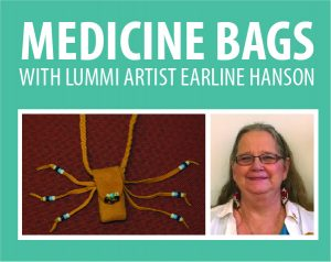 Medicine Bags with Lummi Artist Earline Hansen