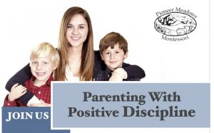 Parenting with Positive Discipline @ Pioneer Meadows Montessori School | Ferndale | Washington | United States