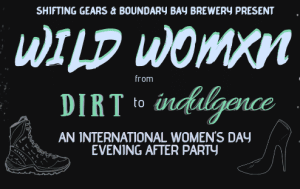 Wild Womxn: Dirt to Indulgence After Party @ The Mountain Room at Boundary Bay
