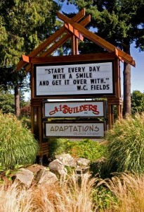 Anyone who regularly drives down busy Northwest Avenue can enjoy the ever-changing words of wisdom posted on the A-1 Builders leader board. Photo courtesy: A-1 Builders.