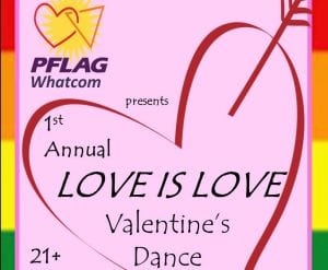 fb5bb85d0b7 LOVE IS LOVE Valentine's Dance @ Depot Market Square | Bellingham |  Washington | United States