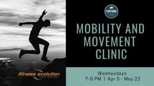 Everstrong Movement and Mobility Clinic @ Fitness Evolution