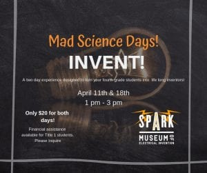 INVENT! @ SPARK Museum of Electrical Invention