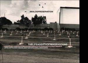 MAKE.SHIFT APRIL ART WALK Analog Preservation: The Life & Death of Image & Sound @ Make.Shift art space