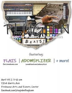 The Plug In: 003! A night for producers and beat makers... @ FireHouse Arts and Events Center