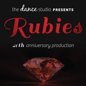 Rubies - 40th Anniversary Production @ Mount Baker Theatre
