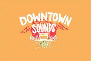 Downtown Sounds - Free Summer Concert Series