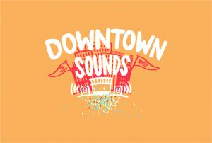 Downtown Sounds: Free Summer Concert Series