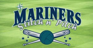 15th Annual Mariners Stitch N' Pitch with Northwest Yarns @ Northwest Yarns