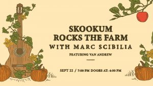 Skookum Rocks the Farm — with Marc Scibilia @ Bellewood Acres Farm