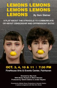 Lemons Lemons Lemons Lemons Lemons by Sam Steiner @ FireHouse Arts and Events Center