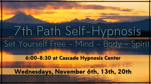 7th Path Self-Hypnosis @ Cascade Hypnosis Center