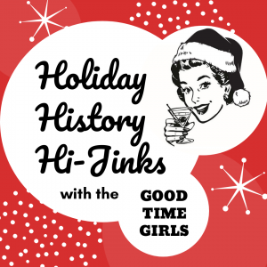 Holiday History Hi-Jinks with the Good Time Girls @ Downtown Bellingham