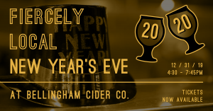 A Fiercely Local New Year's Eve @ Bellingham Cider Co. @ Bellingham Cider Company