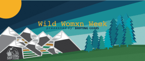 Wild Womxn Week 2020 @ Shifting Gears