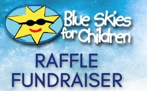 Blue Skies for Children Raffle Fundraiser