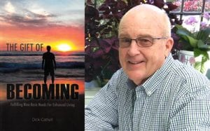 Virtual Event: Dick Cathell, The Gift of Becoming: Fulfilling 9 Basic Needs for Enhanced Living @ Village Books Crowdcast Channel