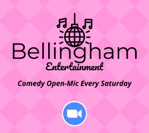 Comedy Open-Mic Everyone Welcome @ Bellingham Entertainment @ Bellingham Entertainment