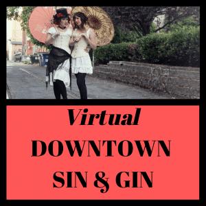 Downtown Sin & Gin Tour - Virtual Version! @ Zoom