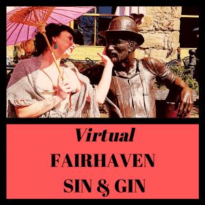 Fairhaven Sin & Gin Tour - Virtual Version! @ Zoom