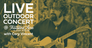 Live Outdoor Concert: Cory Vincent @ Thousand Acre Cider House