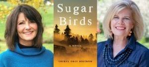 Cheryl Grey Bostrom in Conversation with Maggie Wallem Rowe, Sugar Birds @ VILLAGE BOOKS EVENTS
