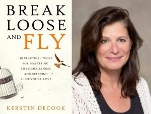 Kerstin Decook, Break Loose and Fly: 10 Practical Tools for Mastering Life's Challenges and Creating a Life You Love IN PERSON @ VILLAGE BOOKS AND PAPER DREAMS